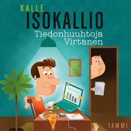 Isokallio, Kalle - Tiedonhuuhtoja Virtanen, äänikirja