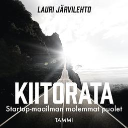 Järvilehto, Lauri - Kiitorata: Startup-maailman molemmat puolet, äänikirja