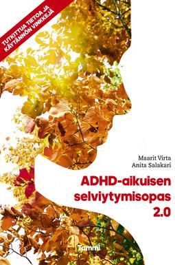Salakari, Anita - ADHD-aikuisen selviytymisopas 2.0: Tutkittua tietoa ja käytännön vinkkejä, e-kirja