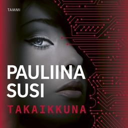 Susi, Pauliina - Takaikkuna, äänikirja