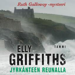 Griffiths, Elly - Jyrkänteen reunalla: Ruth Galloway 3, äänikirja