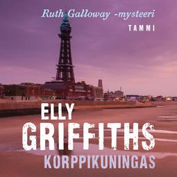 Griffiths, Elly - Korppikuningas: Ruth Galloway 5, äänikirja