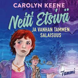 Keene, Carolyn - Neiti Etsivä ja vanhan tammen salaisuus, äänikirja