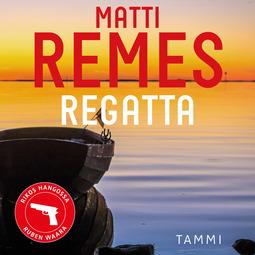 Remes, Matti - Regatta, äänikirja