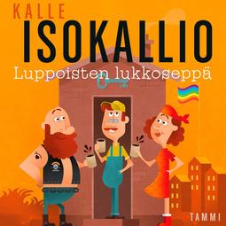 Isokallio, Kalle - Luppoisten lukkoseppä, äänikirja