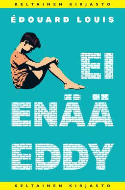 Louis, Édouard - Ei enää Eddy, e-kirja