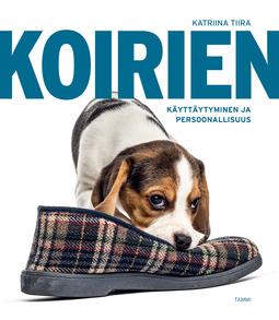 Tiira, Katriina - Koirien käyttäytyminen ja persoonallisuus, e-kirja