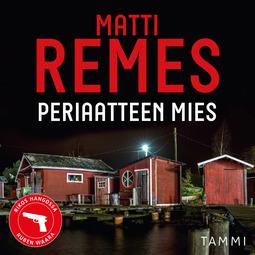 Remes, Matti - Periaatteen mies, äänikirja