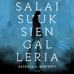 Bertényi, Patricia G. - Salaisuuksien galleria, äänikirja