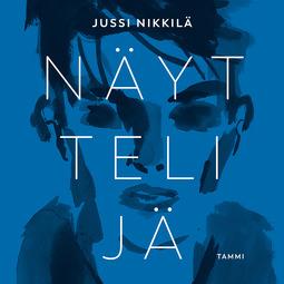 Nikkilä, Jussi - Näyttelijä, äänikirja