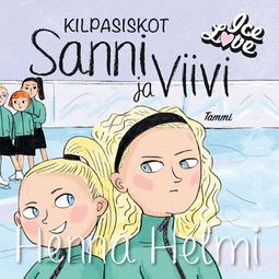Heinonen, Henna Helmi - Kilpasiskot Sanni ja Viivi, äänikirja