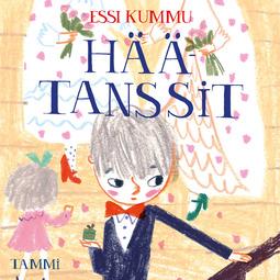 Kummu, Essi - Puhelias Elias. Häätanssit, audiobook