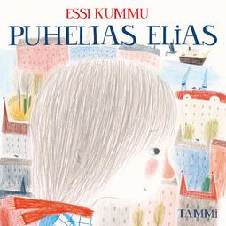 Kummu, Essi - Puhelias Elias, äänikirja