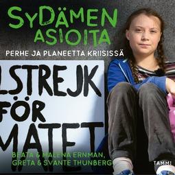 Ernman, Malena - Sydämen asioita - Perhe ja planeetta kriisissä, audiobook