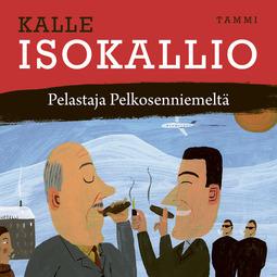 Isokallio, Kalle - Pelastaja Pelkosenniemeltä, äänikirja