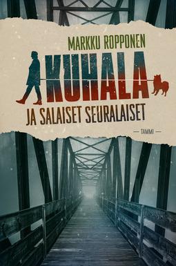 Ropponen, Markku - Kuhala ja salaiset seuralaiset, e-kirja