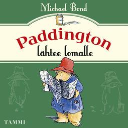 Bond, Michael - Paddington lähtee lomalle, äänikirja