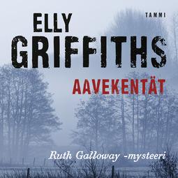Griffiths, Elly - Aavekentät, äänikirja