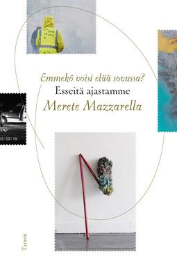 Mazzarella, Merete - Emmekö voisi elää sovussa? - Esseitä ajastamme, e-kirja