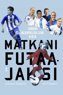 Harkkila, Johanna - Matkani futaajaksi: Juniorijalkapalloilijan kirja, e-kirja