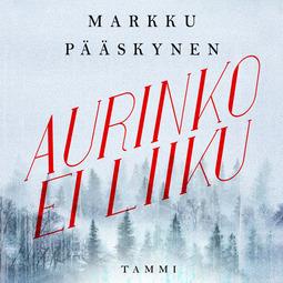 Pääskynen, Markku - Aurinko ei liiku, audiobook