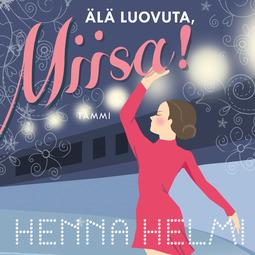 Heinonen, Henna Helmi - Älä luovuta, Miisa!: Sarjan seitsemäs osa, audiobook