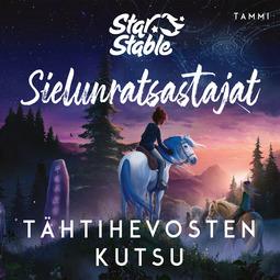Dahlgren, Helena - Star Stable. Sielunratsastajat #1: Tähtihevosten kutsu, äänikirja