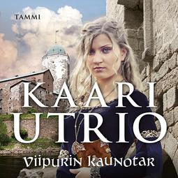 Utrio, Kaari - Viipurin kaunotar, äänikirja