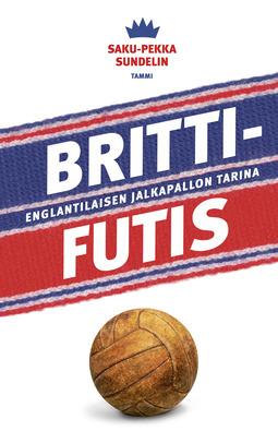 Sundelin, Saku-Pekka - Brittifutis: Englantilaisen jalkapallon tarina, e-kirja