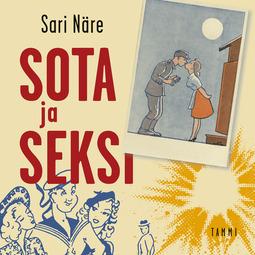 Näre, Sari - Sota ja seksi, äänikirja