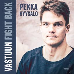 Hyysalo, Pekka - Vastuun FightBack, äänikirja
