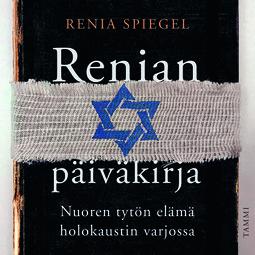 Spiegel, Renia - Renian päiväkirja: Nuoren tytön elämä holokaustin varjossa, äänikirja