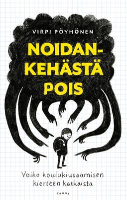Pöyhönen, Virpi - Noidankehästä pois: Voiko koulukiusaamisen kierteen katkaista, ebook