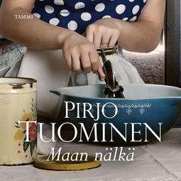 Tuominen, Pirjo - Maan nälkä: Satakunta-sarja 4, äänikirja