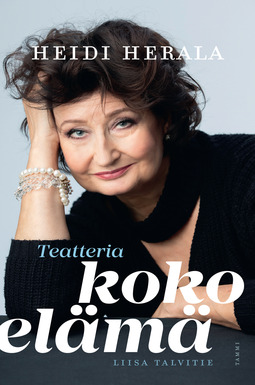 Talvitie, Liisa - Heidi Herala : Teatteria koko elämä, e-kirja