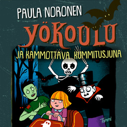 Noronen, Paula - Yökoulu ja kammottava kummitusjuna, audiobook