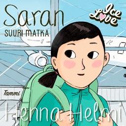Heinonen, Henna Helmi - Saran suuri matka: IceLove 4, audiobook