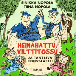 Nopola, Sinikka - Heinähattu, Vilttitossu ja tanssiva konstaapeli, äänikirja