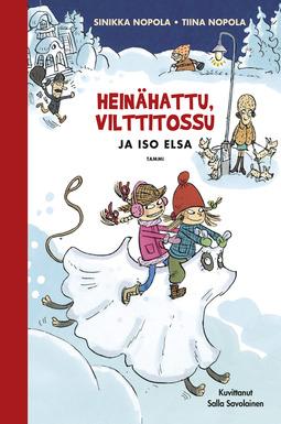 Nopola, Sinikka - Heinähattu, Vilttitossu ja iso Elsa: 25-vuotisjuhlapainos, e-kirja
