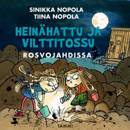 Nopola, Sinikka - Heinähattu ja Vilttitossu rosvojahdissa, äänikirja