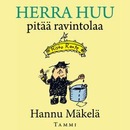 Mäkelä, Hannu - Herra Huu pitää ravintolaa, äänikirja