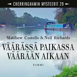 Costello, Matthew - Väärässä paikassa väärään aikaan: Cherringhamin mysteerit 29, äänikirja