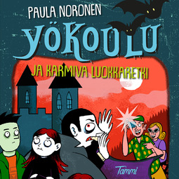 Noronen, Paula - Yökoulu ja karmiva luokkaretki, audiobook