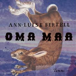 Bertell, Ann-Luise - Oma maa, audiobook