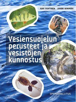 Niinimäki, Juhani - Vesiensuojelun perusteet ja vesistöjen kunnostus, e-kirja