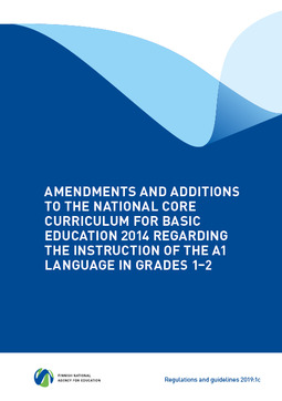- Amendments and additions to the National Core Curriculum for Basic Education 2014 regarding the instruction of the A1 language in grades 1–2, e-kirja