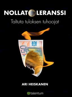 Heiskanen, Ari - Nollatoleranssi: Taltuta tuloksen tuhoojat, e-kirja