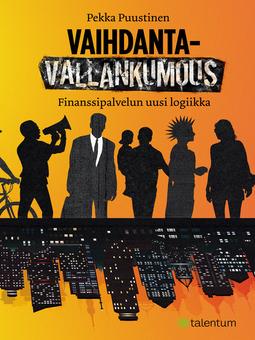 Puustinen, Pekka - Vaihdantavallankumous: Finanssipalvelun uusi logiikka, e-kirja