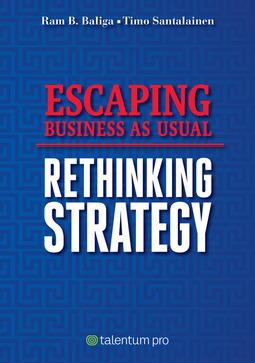 Baliga, Ram B. - Escaping Business As Usual: Rethinking Strategy, e-kirja