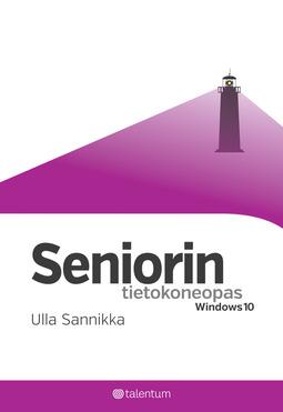 Sannikka, Ulla - Seniorin tietokoneopas: Windows 10, e-kirja